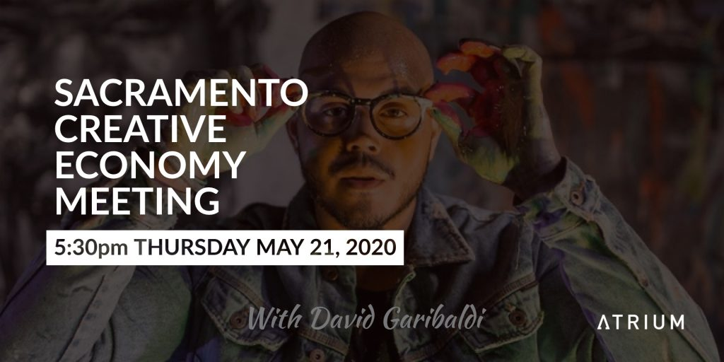 Sacramento Creative Economy Meeting May 21, 2020 - The Atrium