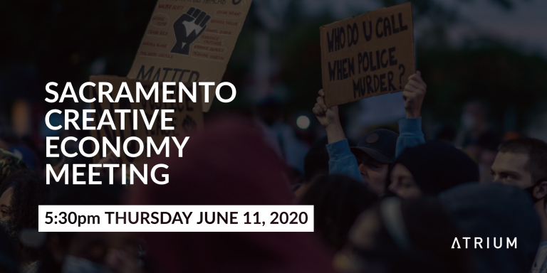 Sacramento Creative Economy Meeting June 11, 2020 - The Atrium